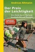Andreas Altmann: Der Preis der Leichtigkeit. Eine Reise durch Thailand, Kambodscha und Vietnam