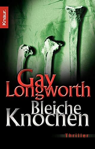 Gay Longworth: Bleiche Knochen