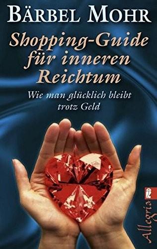 Bärbel Mohr: Shopping-Guide für inneren Reichtum