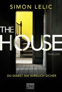 Simon Lelic: The House - Du warst nie wirklich sicher