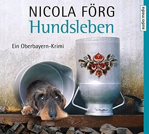 Nicola Förg: HÖRBUCH: Hundsleben, 5 Audio-CDs