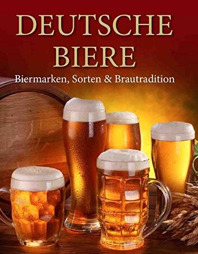 : Deutsche Biere - Biermarken, Sorten & Brautradition