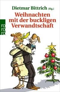 Dietmar Bittrich: Weihnachten mit der buckligen Verwandtschaft
