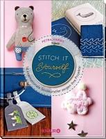 Petra Harms: Stitch it yourself! 14 internationale Stickkünstler zeigen ihre Projekte
