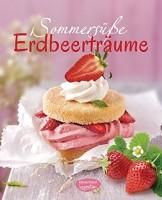 Sommersüße Erdbeerträume, Backbuch
