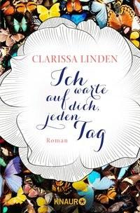 Clarissa Linden: Ich warte auf dich, jeden Tag