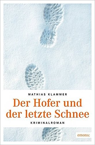Mathias Klammer: Der Hofer und der letzte Schnee