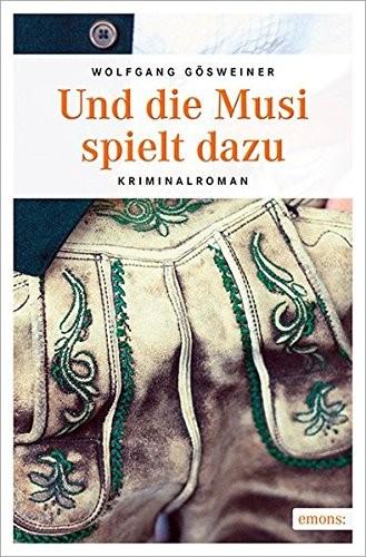 Wolfgang Gösweiner: Und die Musi spielt dazu