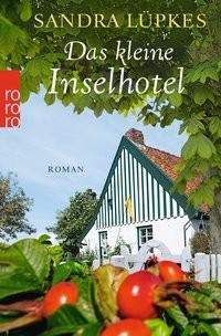 Sandra Lüpkes: Das kleine Inselhotel