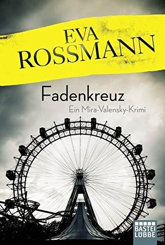 Eva Rossmann: Fadenkreuz. Ein Mira-Valensky-Krimi