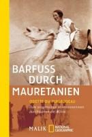 Odette Du Puigaudeau: Barfuss durch Mauretanien. Zwei wagemutige Abenteurerinnen durchqueren die Wüs