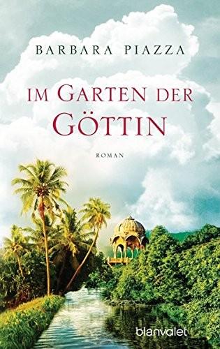 Barbara Piazza: Im Garten der Göttin