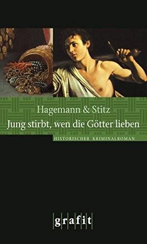 Karola Hagemann: Jung stirbt, wen die Götter lieben