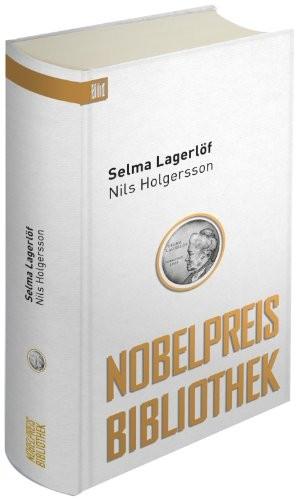 Selma Lagerlöf: Die wunderbare Reise des kleinen Nils Holgersson mit den Wildgänsen