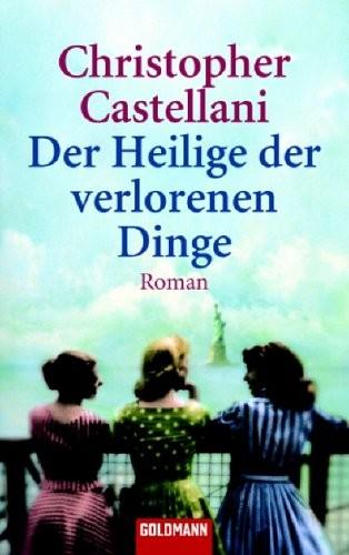 Christopher Castellani: Der Heilige der verlorenen Dinge