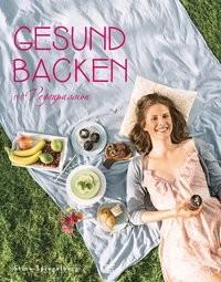 Stina Spiegelberg: Gesund backen mit Veganpassion