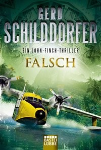 Gerd Schilddorfer: Falsch. Ein John-Finch-Thriller