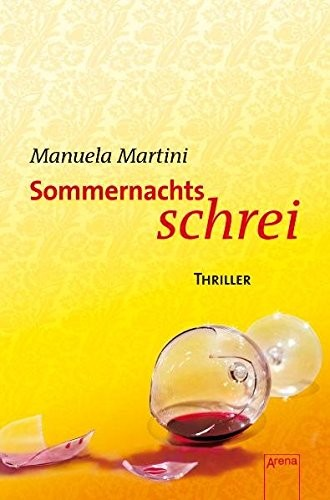 Manuela Martini: Sommernachtsschrei. Arena-Thriller