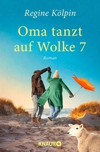 Regine Kölpin: Oma tanzt auf Wolke 7