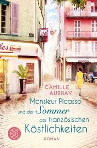 Camille Aubray: Monsieur Picasso und der Sommer der französischen Köstlichkeiten