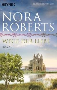 Nora Roberts: Wege der Liebe