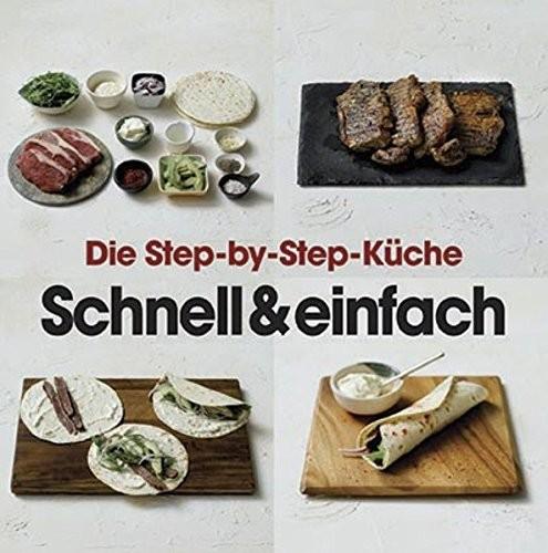 Die Step-by-Step-Küche - Schnell & einfach, Kochbuch