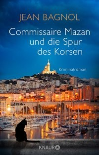 Jean Bagnol: Commissaire Mazan und die Spur des Korsen