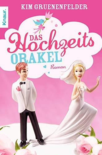 Kim Gruenenfelder: Das Hochzeitsorakel