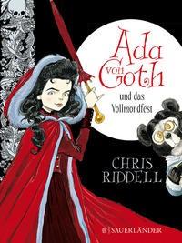 Chris Riddell: Ada von Goth und das Vollmondfest