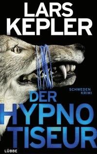 Lars Kepler: Der Hypnotiseur