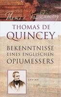 Thomas De Quincey: Bekenntnisse eines englischen Opiumessers