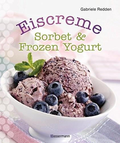 Gabriele Redden: Eiscreme, Sorbet & Frozen Yogurt