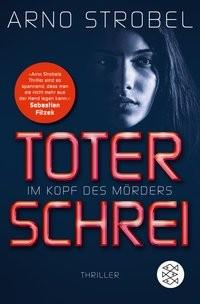 Arno Strobel: Toter Schrei - Im Kopf des Mörders 3