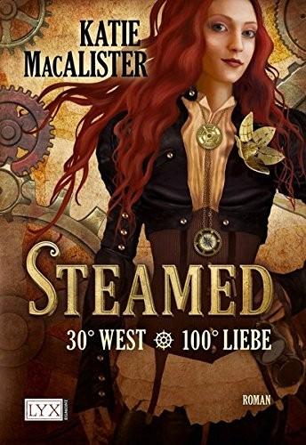 Katie MacAlister: Steamed - 30° West - 100° Liebe