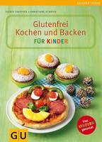 Sigrid Soeffker: Glutenfrei Kochen und Backen für Kinder