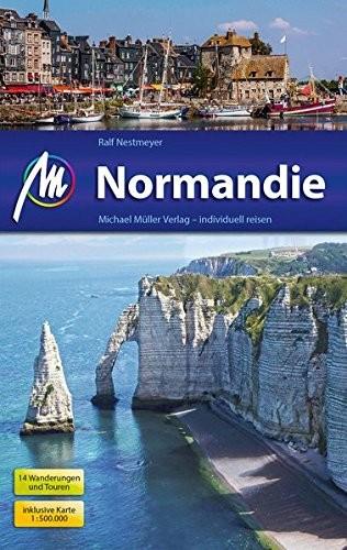 Ralf Nestmeyer: Michael Müller Verlag MMV Reiseführer Normandie