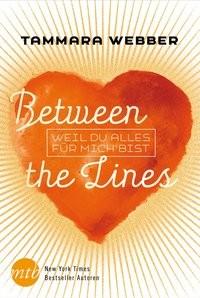Tammara Webber: Between the Lines: Weil du alles für mich bist