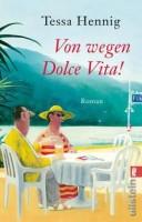 Tessa Hennig: Von wegen Dolce Vita!