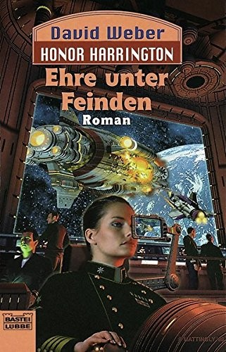 David Weber: Ehre unter Feinden: Honor Harrington