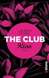 Lauren Rowe: The Club – Kiss