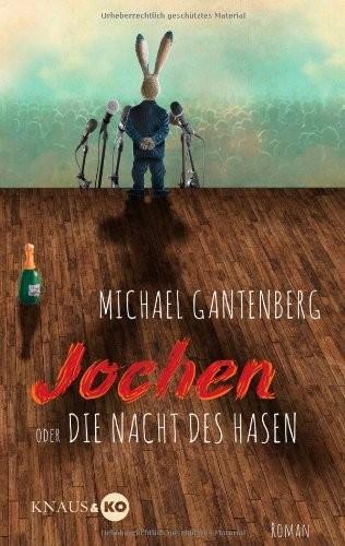 Michael Gantenberg: Jochen oder Die Nacht des Hasen