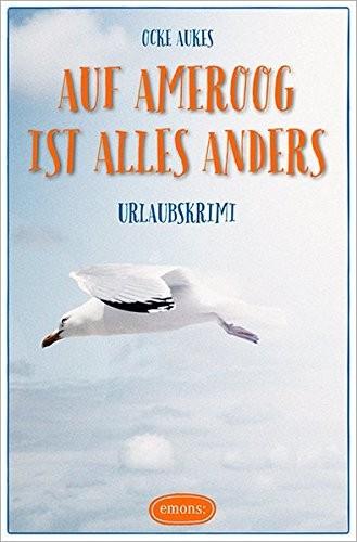 Ocke Aukes: Auf Ameroog ist alles anders