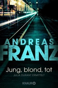 Andreas Franz: Jung, blond, tot