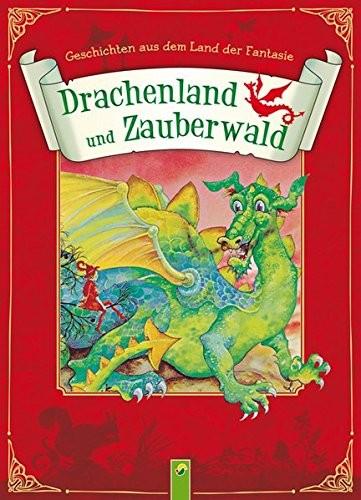 Drachenland und Zauberwald. Geschichten aus dem Land der Fantasie, Vorlesebuch