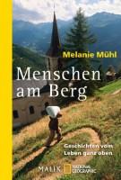Melanie Mühl: Menschen am Berg. Geschichten vom Leben ganz oben