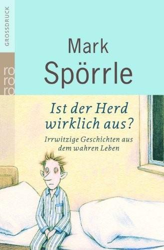 Mark Spörrle: Ist der Herd wirklich aus? Großdruck