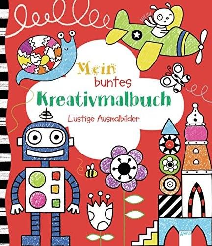 Anna Milbourne: Mein buntes Kreativmalbuch