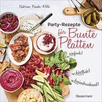 Sabrina Fauda-Rôle: Partyrezepte für Bunte Platten - einfach, beeindruckend, köstlich!
