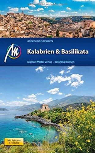 Annette Krus-Bonazza: Michael Müller Verlag MMV Reiseführer Kalabrien & Basilikata