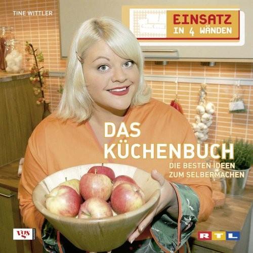 Tine Wittler: Einsatz in 4 Wänden, Das Küchenbuch